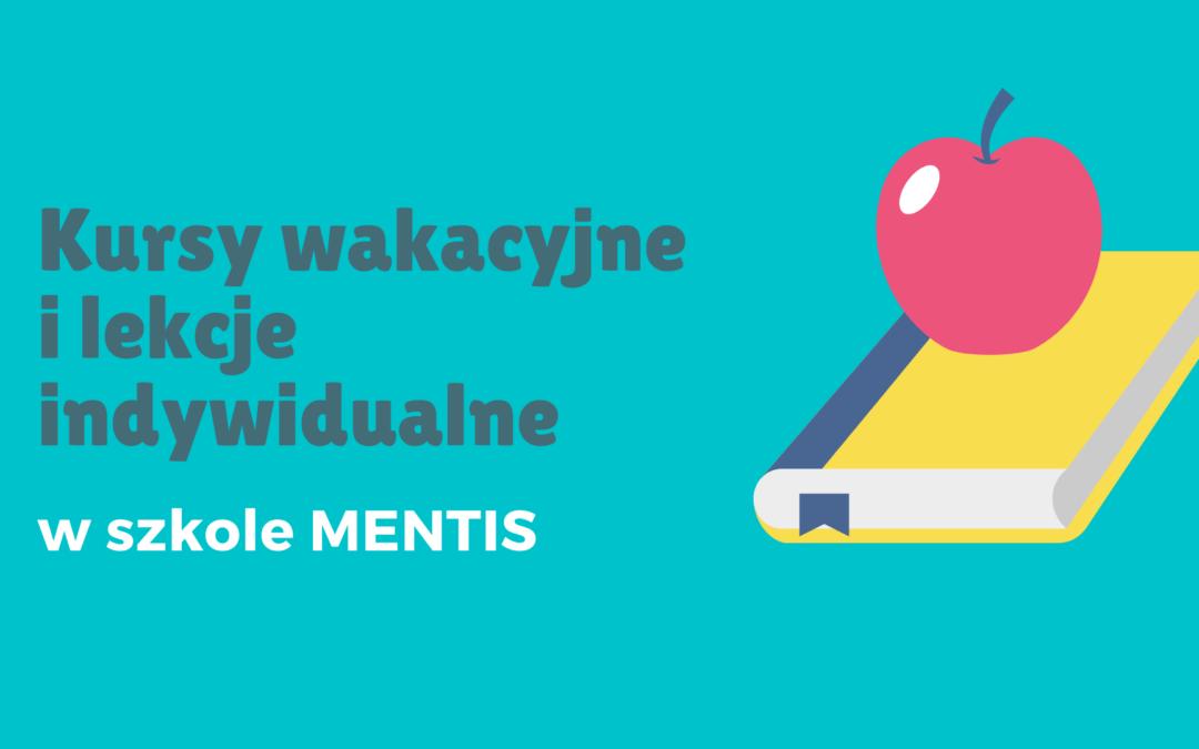 Kursy wakacyjne i lekcje indywidualne w szkole MENTIS